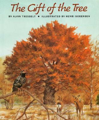 The Gift of the Tree By Tresselt, Alvin R./ Sorensen, Henri (ILT)