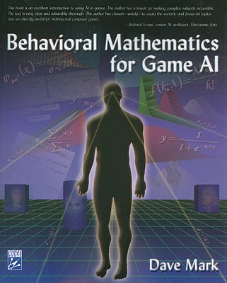Behavioral Mathematics for Game AI By Mark, Dave